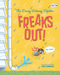 Book cover for The Eensy Weensy Spider Freaks Out! (Big-Time!)