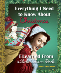 Book cover for Everything I Need to Know About Christmas I Learned From a Little Golden Book