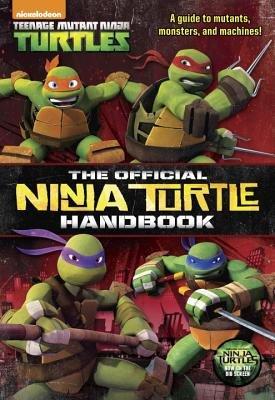 The Official Ninja Turtle Handbook (Teenage Mutant Ninja Turtles)