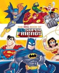 Book cover for The Big Book of DC Super Friends (DC Super Friends)