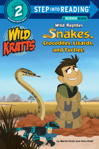 Book cover for Wild Reptiles: Snakes, Crocodiles, Lizards, and Turtles (Wild Kratts)