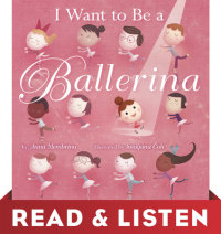 Book cover for I Want to Be a Ballerina: Read & Listen Edition