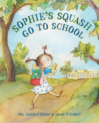 Book cover for Sophie\'s Squash Go to School