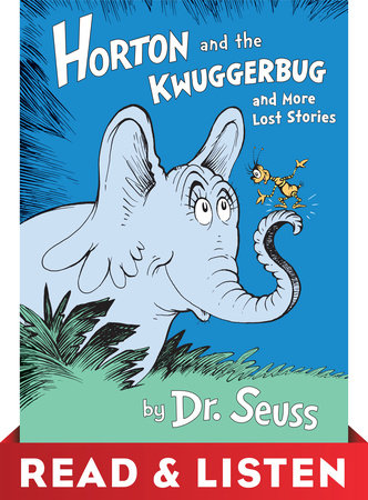 Horton and the Kwuggerbug and more Lost Stories: Read & Listen Edition