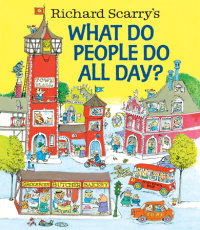 Cover of Richard Scarry\'s What Do People Do All Day? cover