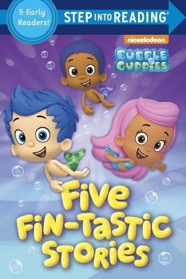 Five Fin-tastic Stories (Bubble Guppies)