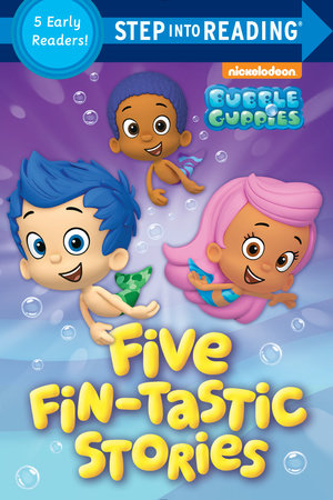 step into reading five fin tastic stories bubble guppies