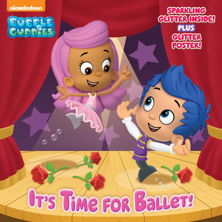 It's Time for Ballet! (Bubble Guppies) - Penguin Random House Retail