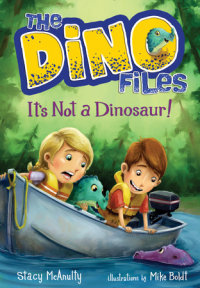 Book cover for The Dino Files #3: It\'s Not a Dinosaur!