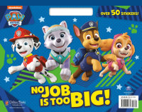 Book cover for No Job Is Too Big! (PAW Patrol)
