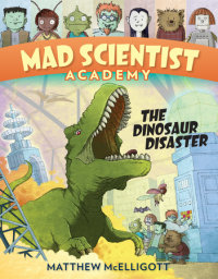 Cover of Mad Scientist Academy: The Dinosaur Disaster cover