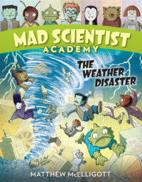 Book cover for Mad Scientist Academy: The Weather Disaster