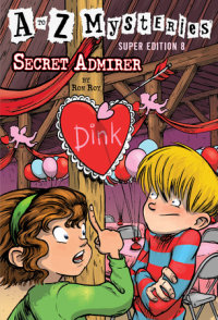 Book cover for A to Z Mysteries Super Edition #8: Secret Admirer