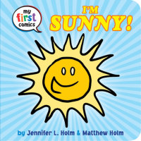Book cover for I\'m Sunny! (My First Comics)
