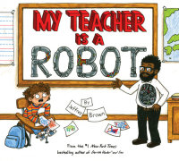 Cover of My Teacher Is a Robot cover