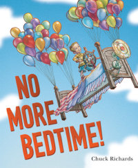 Cover of No More Bedtime! cover