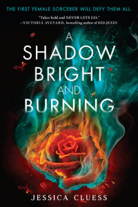 Book cover for A Shadow Bright and Burning (Kingdom on Fire, Book One)
