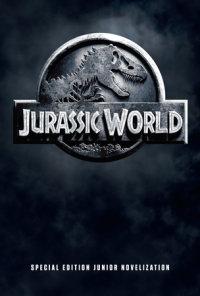 Book cover for Jurassic World Special Edition Junior Novelization (Jurassic World)