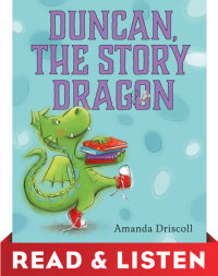 Cover of Duncan the Story Dragon: Read & Listen Edition