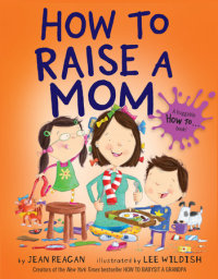Cover of How to Raise a Mom cover
