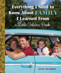 Book cover for Everything I Need to Know About Family I Learned From a Little Golden Book