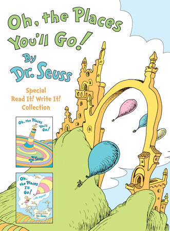 Oh, the Places You'll Go! The Read It! Write It! Collection