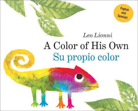 Su propio color (A Color of His Own, Spanish-English Bilingual Edition)