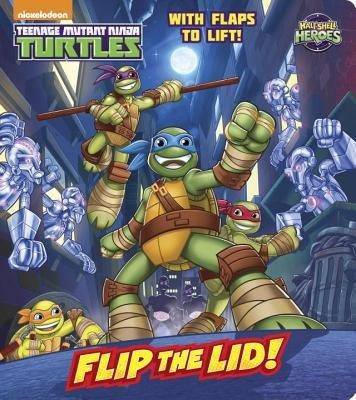 Flip the Lid! (Teenage Mutant Ninja Turtles: Half-Shell Heroes)