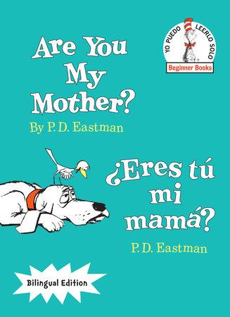 Are You My Mother?/¿Eres tú mi mamá? (Bilingual Edition)