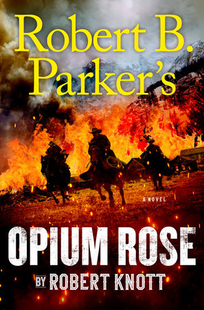 Robert B. Parker's Opium Rose