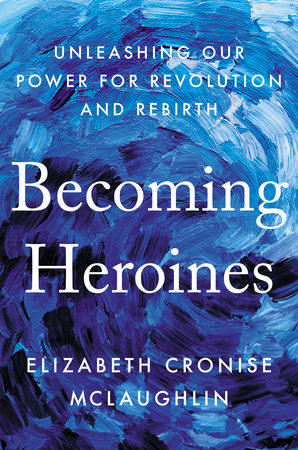 Becoming Heroines