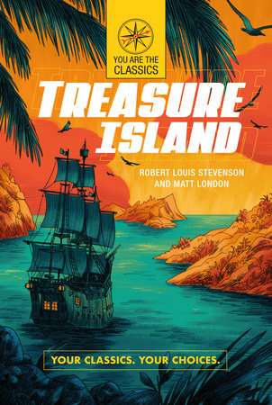Treasure Island: Your Classics. Your Choices.