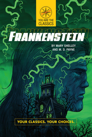 Frankenstein: Your Classics. Your Choices.