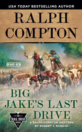 Ralph Compton Big Jake's Last Drive