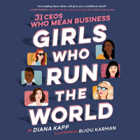 Cover of Girls Who Run the World: 31 CEOs Who Mean Business cover