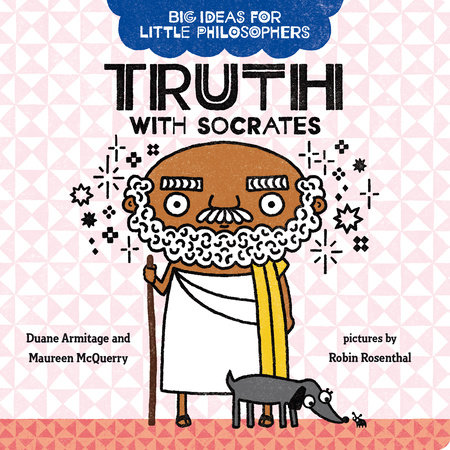 Big Ideas for Little Philosophers: Truth with Socrates