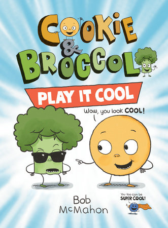 Cookie & Broccoli: Play It Cool