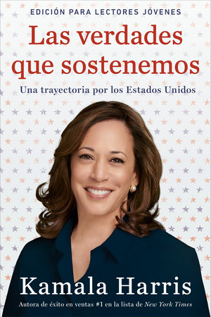 The Truths We Hold (Spanish Edition)