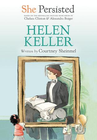 She Persisted: Helen Keller