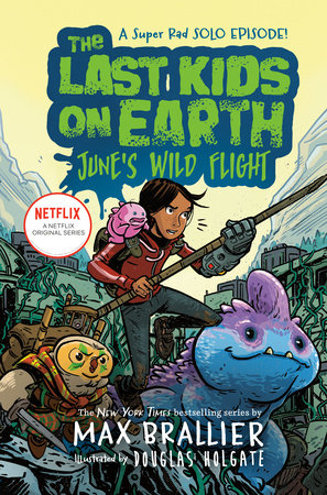 The Last Kids on Earth: June's Wild Flight