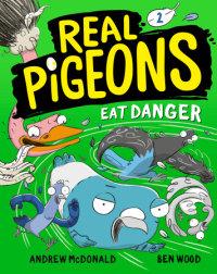 Cover of Real Pigeons Eat Danger (Book 2)