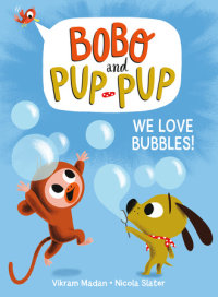 Cover of We Love Bubbles! (Bobo and Pup-Pup) cover