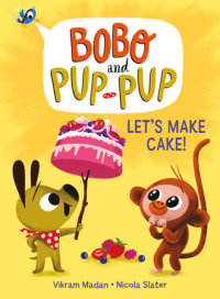 Cover of Let\'s Make Cake! (Bobo and Pup-Pup) cover