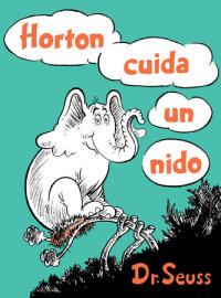 Cover of Horton cuida un nido (Horton Hatches the Egg Spanish Edition) cover