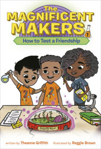 Cover of The Magnificent Makers #1: How to Test a Friendship