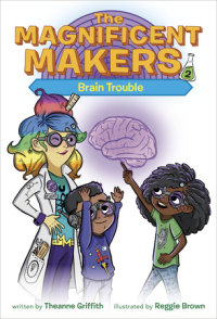 Book cover for The Magnificent Makers #2: Brain Trouble