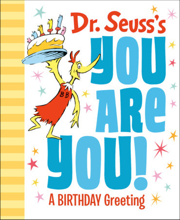 Dr. Seuss's You Are You! A Birthday Greeting