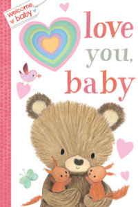 Book cover for Welcome, Baby: Love You, Baby