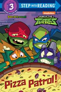 Book cover for Pizza Patrol! (Rise of the Teenage Mutant Ninja Turtles)