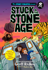 Book cover for The Story Pirates Present: Stuck in the Stone Age